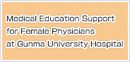 Medical Education Support for Female Physicians at Gunma University Hospital
